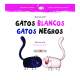 Gatos blancos, gatos negros