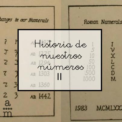 Historia de nuestros números II