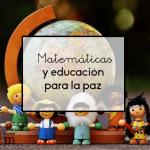 Matemáticas y educación para la paz