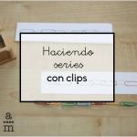 Haciendo series con clips