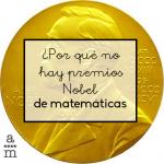 ¿Por qué no hay premios Nobel de matemáticas?