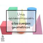 Una aproximación a los cuerpos geométricos