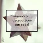 Matemáticas decorativas con papel