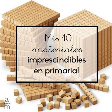 5e8e7cfa5 Mis 10 materiales imprescindibles en primaria! - Aprendiendo matemáticas