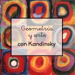 Geometría y arte con Kandinsky