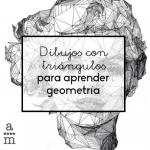 Dibujos con triángulos para aprender geometría