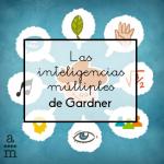 Las inteligencias múltiples de Gardner