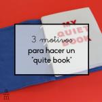 """3 motivos para hacer un """"quiet book"""""""