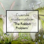 Cuento matemático: The Rabbit Problem