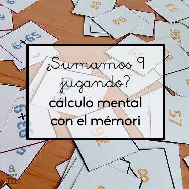 Sumamos 9 Jugando Calculo Mental Con El Memori Aprendiendo