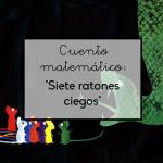 Cuento matemático: «Siete ratones ciegos»