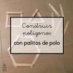 Construir polígonos con palitos de polo