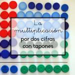 La multiplicación por dos cifras con tapones