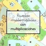 Ruedas matemáticas con multiplicaciones