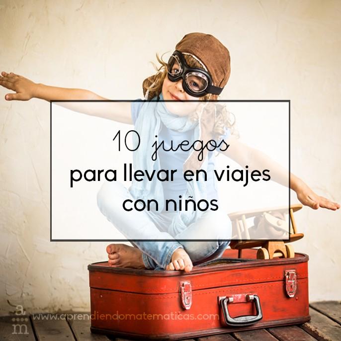 10 juegos y actividades para llevar en viajes con niños ...
