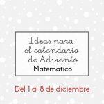 Ideas para el calendario de adviento matemático (días 1 al 8)