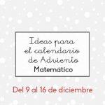 Ideas para el calendario de Adviento matemático (días 9 al 16)