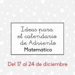 Ideas para el calendario de Adviento matemático (días 17 al 24)