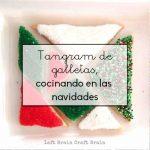 Tangram de galletas, cocinando en las navidades