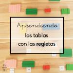 Aprendiendo las tablas con las regletas