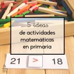 5 ideas de actividades matemáticas en primaria