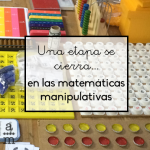 Una etapa se cierra… en las matemáticas manipulativas