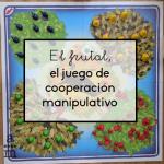 El frutal, el juego de cooperación manipulativo