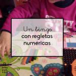 Un bingo con regletas numéricas
