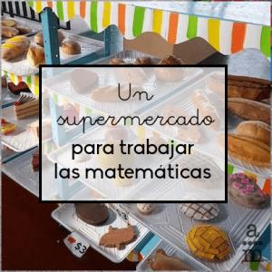 Un supermercado para trabajar las matemáticas