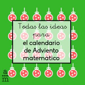 Todas las ideas para el calendario de Adviento matemático