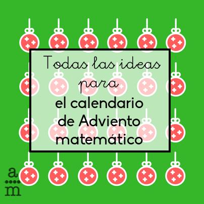 Tolas Las Ideas Para El Calendario De Adviento Matematico - Calendario-de-adviento